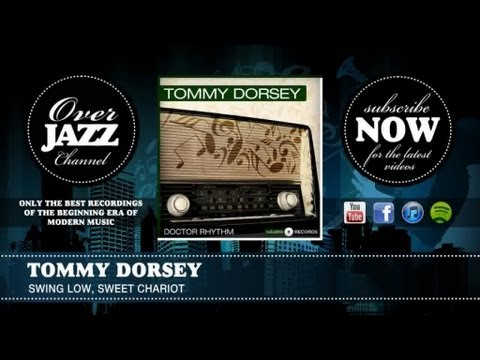 Tommy Dorsey - Swing Low, Sweet Chariot