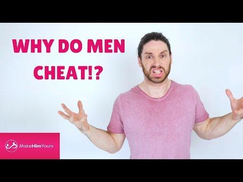 Why Do Men Cheat?!