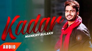 Kadar (Full Audio Song) | Mankirt Aulakh | Speed Records
