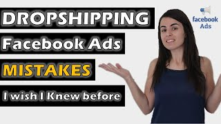 🔥🔥Dropshipping: Costly Facebook Ads Mistakes I wish I knew about before starting!😭🤦♀️