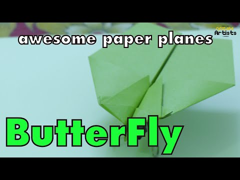 Paper Planes that flies far Awesome Paper Planes: ButterFly