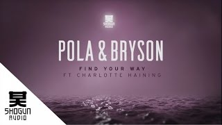Pola & Bryson - Find Your Way ft Charlotte Haining
