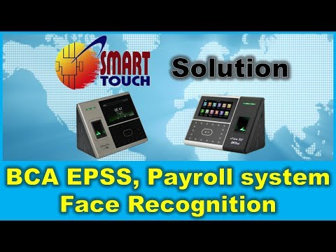 Smart Touch Solution integrated BCA EPSS, Payroll system , time attendance and face recognition