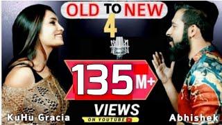 Old to New-4   KuHu Gracia   Ft. Abhishek Raina   Bollywood Romantic Songs   The Love Mashup