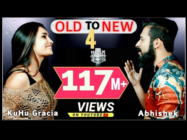 Old to New-4 | KuHu Gracia | Ft. Abhishek Raina | Bollywood Romantic Songs | The Love Mashup