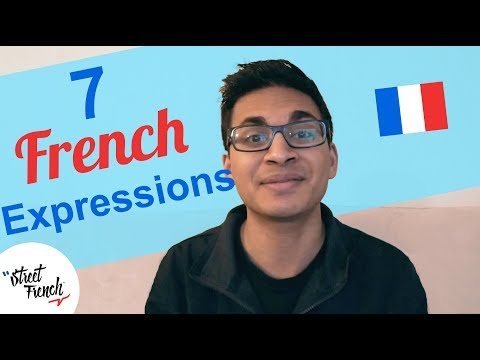 7 Expressions French People Really Use!  - StreetFrench.org