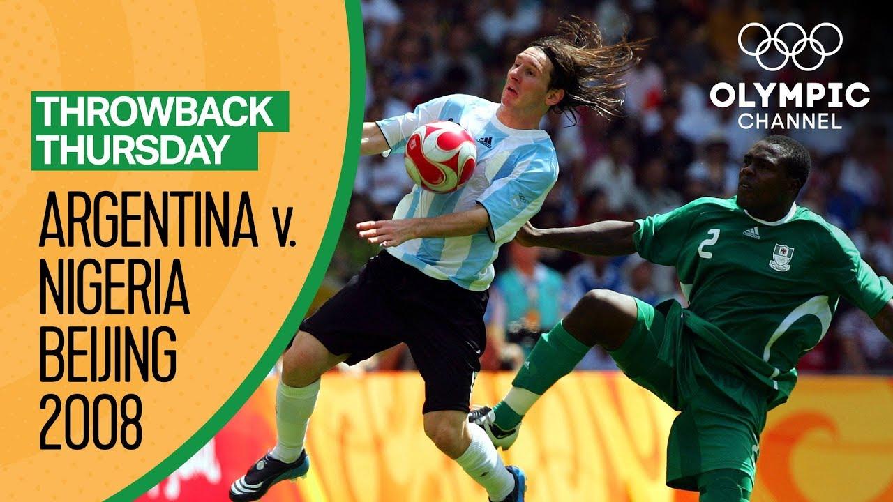 Argentina vs Nigeria - Beijing 2008 Men's Football Final   Throwback Thursday