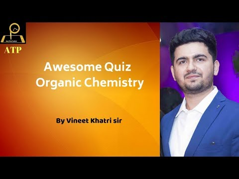 Awesome Quiz on Organic Chemistry - JEE Advanced & BITSAT