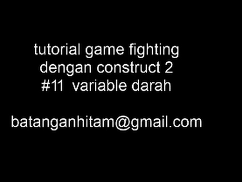 construct 2  tutorial game fighting #11 variable darah