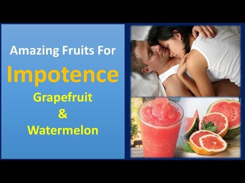 Amazing Fruits for impotence | grapefruit & Watermelon