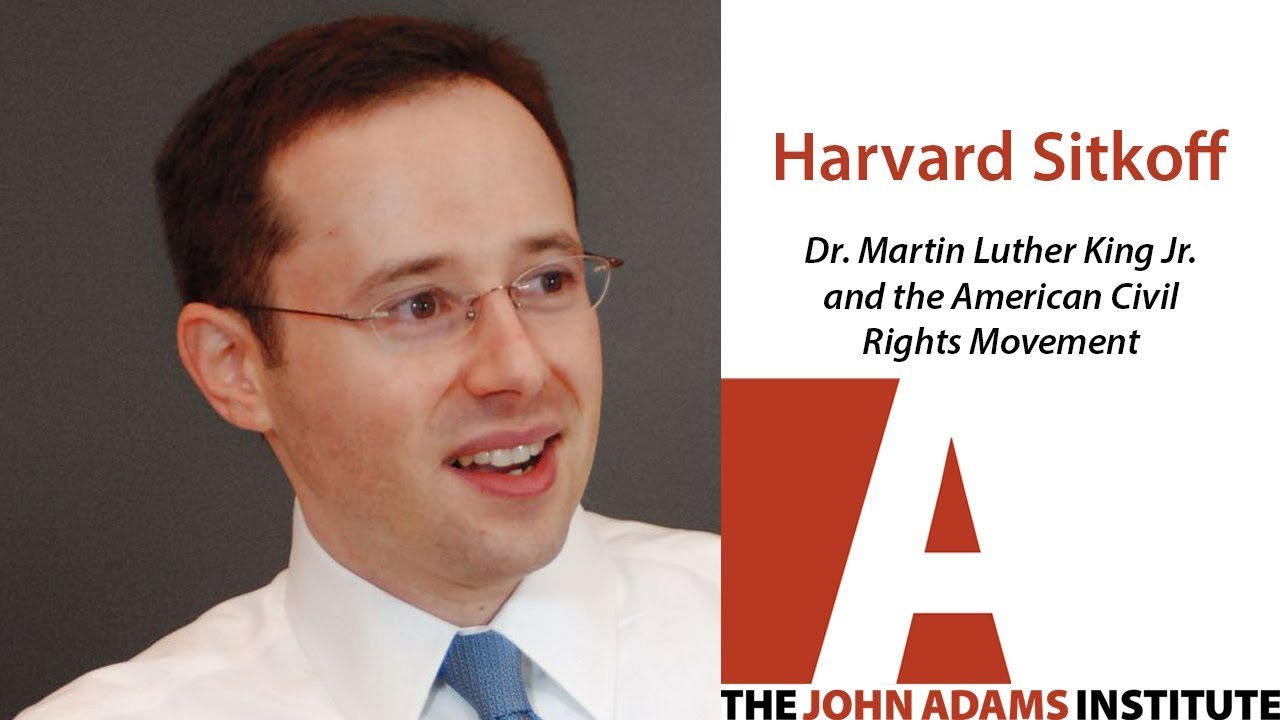 Harvard Sitkoff on the American Civil Rights Movement - The John Adams Institute