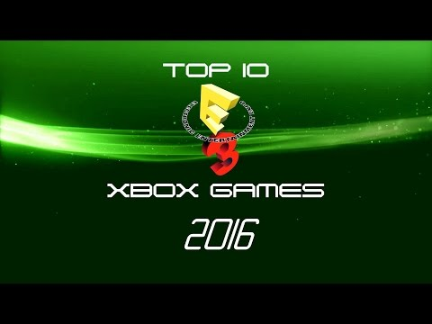 Top 10 Xbox Games From E3 2016