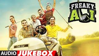 FREAKY ALI Full Movie Songs (Audio) | Nawazuddin Siddiqui, Amy Jackson, Arbaaz Khan | Jukebox