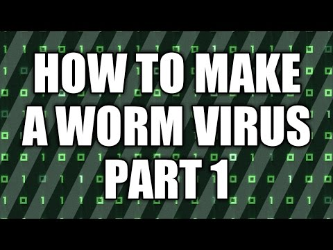 How to Make a Worm Virus (PART 1)