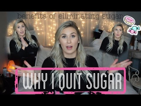 WHY I QUIT EATING SUGAR | Health Benefits To Giving Up Sugar