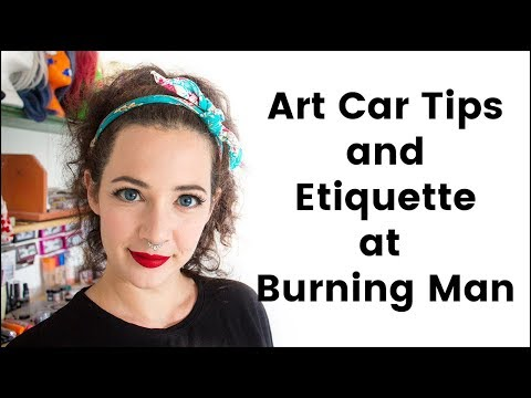 Art Car Tips and Etiquette at Burning Man
