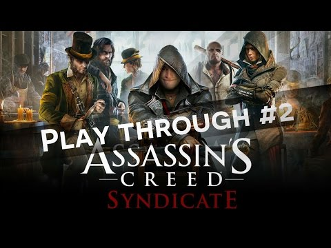 Assassins creed Syndicate - Playthrough #2 (Glitches, Dicks, WRONGWAY)