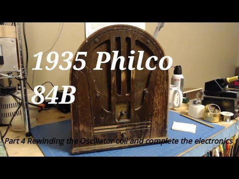 The Basketcase 1935 Philco 84B Part 4 of X  Rewinding the Oscillator coil and complete the ele