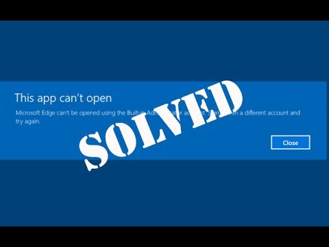 How to fix app can't open with built in administrator account in windows 8/8.1/10