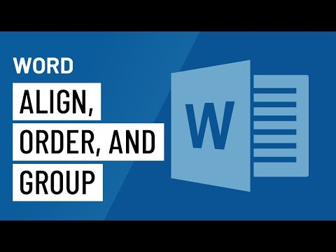 Word 2016: Aligning, Ordering, and Grouping Objects