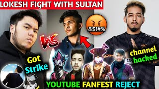 Total Gaming reject YouTube Fanfest?😨| Lokesh Vs Sultan big fight😤| 2B Gamer angry on roast channel😡