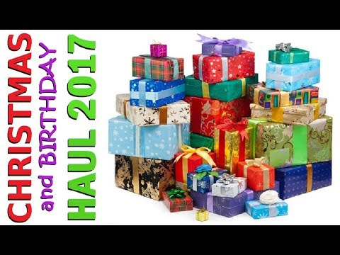Christmas and Birthday HAUL 2017 ! Lots of PRESENTS, see what I got!