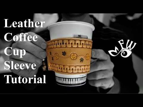 How To Make Your Own Artistic Leather Coffee Cup Sleeve