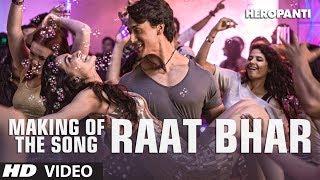 Heropanti: Making of the song Raat Bhar | Tiger Shroff | Kriti Sanon | Ahmed Khan