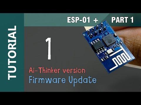 ESP-01 ESP8266 WiFi IOT Flashing Firmware Update Ai Thinker (512kBytes/4Mbits) Tutorial 1