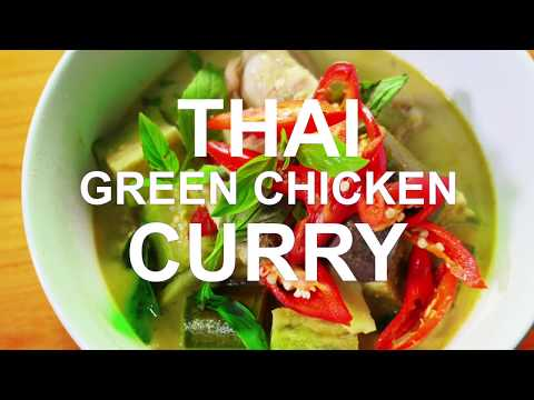 THAI FOOD, GREEN CHICKEN CURRY, AUTHENTIC FAMILY RECIPE ❤️️