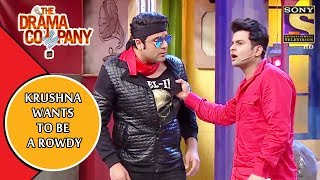 Krushna Takes Lessons to Be A Rowdy  | The Drama Company