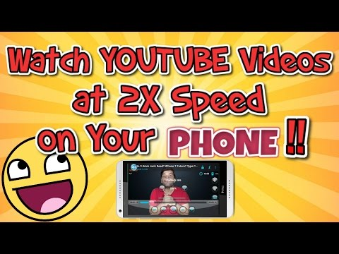 Watch Youtube Videos at 2X Speed on your PHONE !!