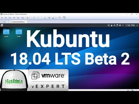 How to Install Kubuntu 18.04 LTS Beta 2 + VMware Tools + Review on VMware Workstation [2018]