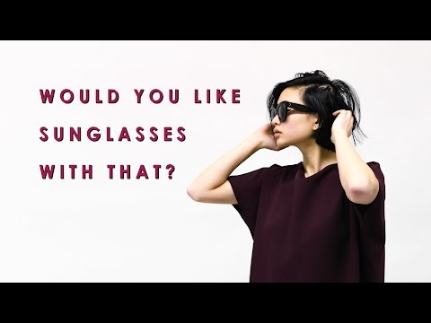 Would you like Sunglasses With That?