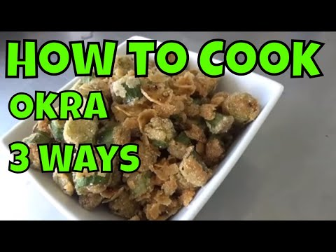How to Cook Okra 3 Different Ways