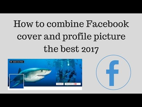 How to combine Facebook cover and profile picture the best 2017