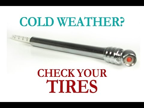 COLD WEATHER? CHECK YOUR TIRES!