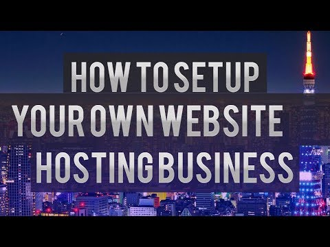 How To Setup Your Own Hosting Business