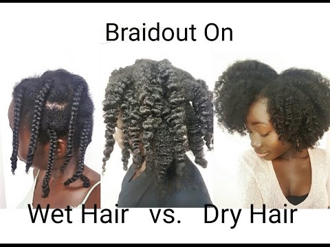 Braidout On Wet Hair Vs. Dry Hair | Natural Hair