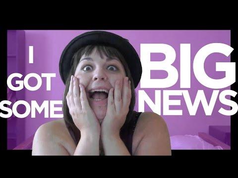 I GOTS SOME BIG NEWS!
