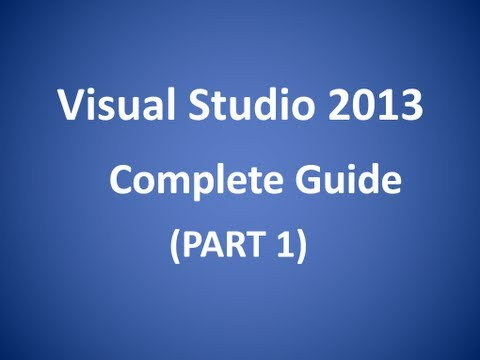 Visual Studio 2013 Complete Guide - Part 1