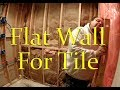 How to get flat walls for your tile.