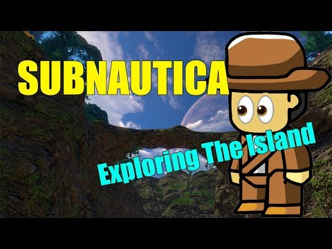 Exploring The Island - Subnautica - let's play part 11