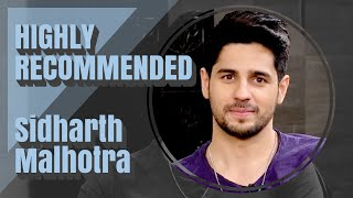 Highly Recommended: Sidharth Malhotra