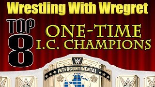 Top 8 One-Time Intercontinental Champions   Wrestling With Wregret