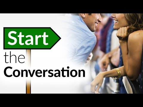 Start A Conversation With ANYONE (Including That Cute Girl Next To You) | How To Break The Ice