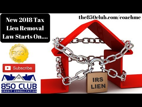 New 2018 Tax Lien Removal Law Starts On....