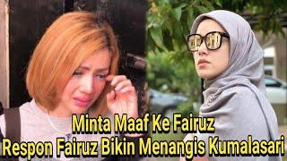 Mengejutkan!Respon Fairuz Saat Kumalasari Minta Maaf