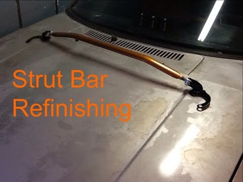 Strut Bar Refinish/Rebuild Process (How-to/DIY)