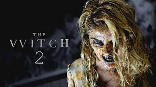 The Witch 2 Trailer 2018 | FANMADE HD